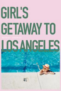 GIRL'S GETAWAY TO LOS ANGELES